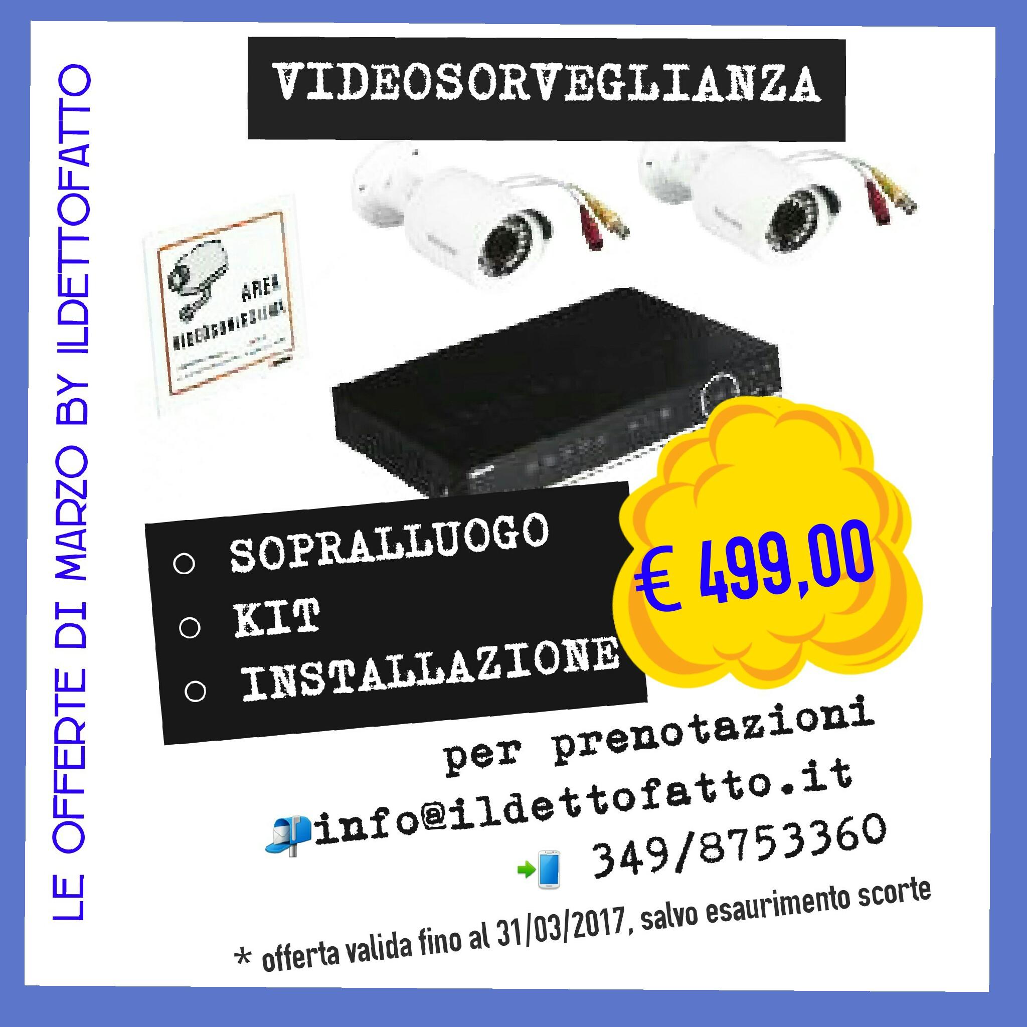 Le OFFERTE di Marzo by ILdettofatto: VIDEOSORVEGLIANZA